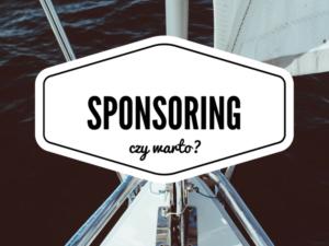 Czy warto wydawać pieniądze na sponsoring?